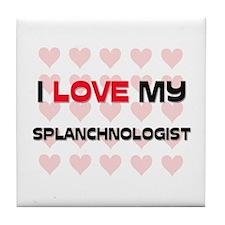I Love My Splanchnologist Tile Coaster