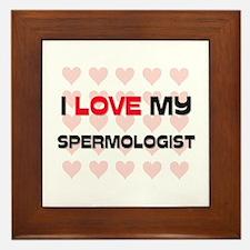 I Love My Spermologist Framed Tile