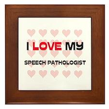 I Love My Speech Pathologist Framed Tile