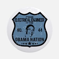 Electrical Engineer Obama Nation Ornament (Round)