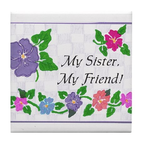 My Sister, My Friend Tile Coaster