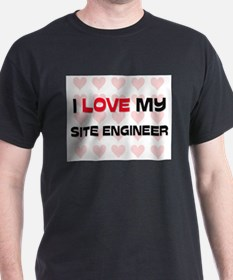 I Love My Site Engineer T-Shirt