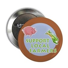 "Support Local Farmers 2.25"" Button"