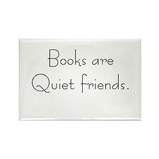 Books are quiet friends Rectangle Magnet