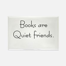 Books are quiet friends Rectangle Magnet