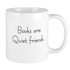 Books are quiet friends Mug