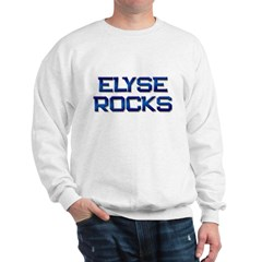 elyse rocks Sweatshirt