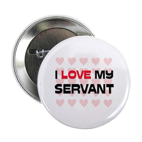 """I Love My Servant 2.25"""" Button (10 pack)"""
