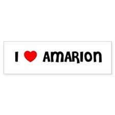 I LOVE AMARION Bumper Car Sticker