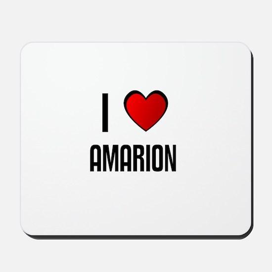 I LOVE AMARION Mousepad