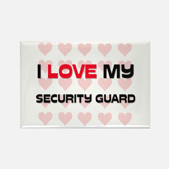 I Love My Security Guard Rectangle Magnet