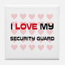 I Love My Security Guard Tile Coaster