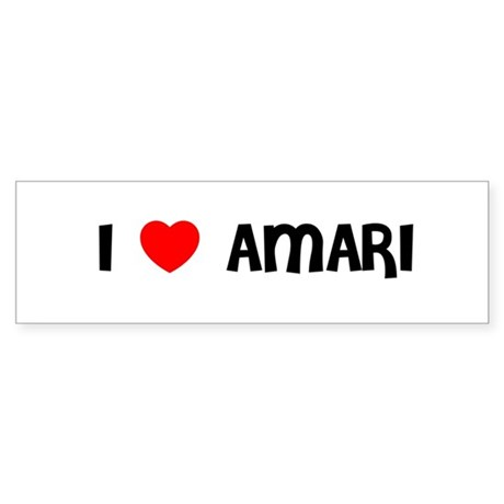 I LOVE AMARI Bumper Sticker