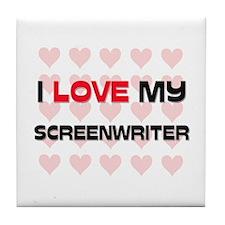 I Love My Screenwriter Tile Coaster