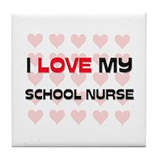 I Love My School Nurse Tile Coaster