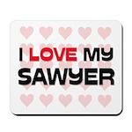 I Love My Sawyer Mousepad