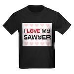 I Love My Sawyer Kids Dark T-Shirt