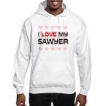 I Love My Sawyer Hooded Sweatshirt