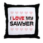 I Love My Sawyer Throw Pillow