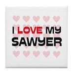 I Love My Sawyer Tile Coaster