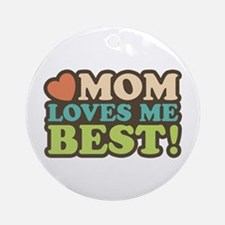 Mom Loves Me Best Ornament (Round)
