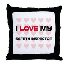 I Love My Safety Inspector Throw Pillow