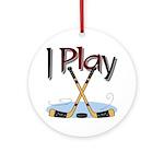 I Play Hockey Ornament (Round)