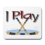 I Play Hockey Mousepad