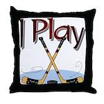 I Play Hockey Throw Pillow