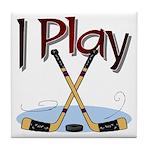 I Play Hockey Tile Coaster