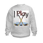 I Play Hockey Kids Sweatshirt