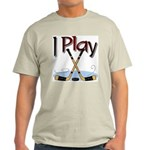 I Play Hockey Ash Grey T-Shirt