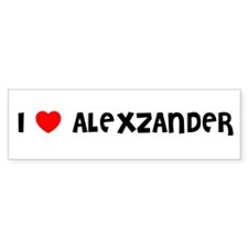 I LOVE ALEXZANDER Bumper Bumper Sticker