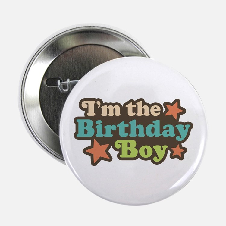 "I'm The Birthday Boy 2.25"" Button"