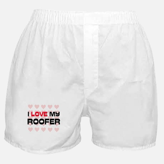 I Love My Roofer Boxer Shorts