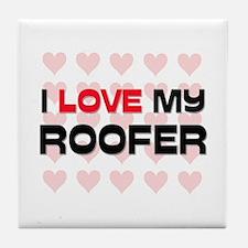 I Love My Roofer Tile Coaster