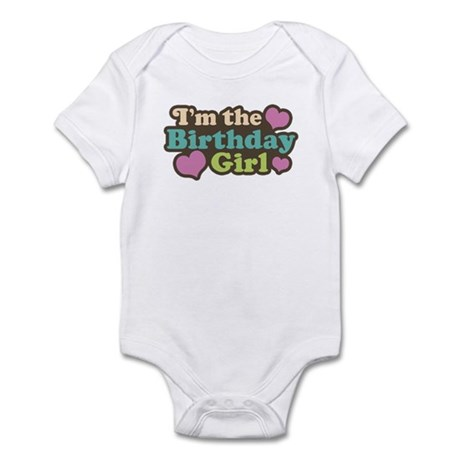 I'm The Birthday Girl Infant Bodysuit