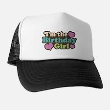 I'm The Birthday Girl Trucker Hat