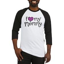 I Love My Mommy Baseball Jersey