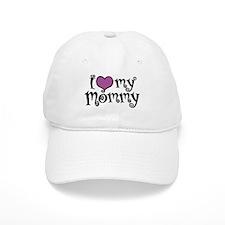 I Love My Mommy Baseball Cap