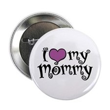 "I Love My Mommy 2.25"" Button"
