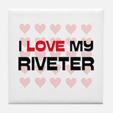 I Love My Riveter Tile Coaster