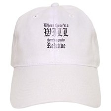 where there's a will Baseball Cap