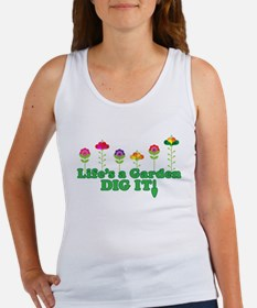 Life's A Garden Dig it Women's Tank Top