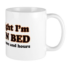 I'm Good in Bed Small Mug