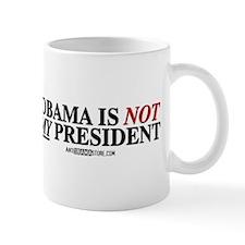 Obama is NOT MY president! Mug