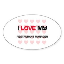 I Love My Restaurant Manager Oval Decal