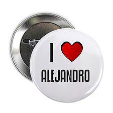 I LOVE ALEJANDRO Button