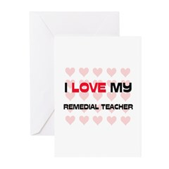 I Love My Remedial Teacher Greeting Cards (Pk of 1