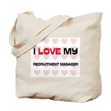 I Love My Recruitment Manager Tote Bag